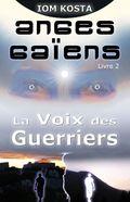 Couverture du livre Anges Gaiens, livre 2 : la Voix des guerriers