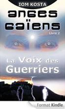 Ebook Kindle - Anges-Gaïens, livre 2 - La Voix des Guerriers